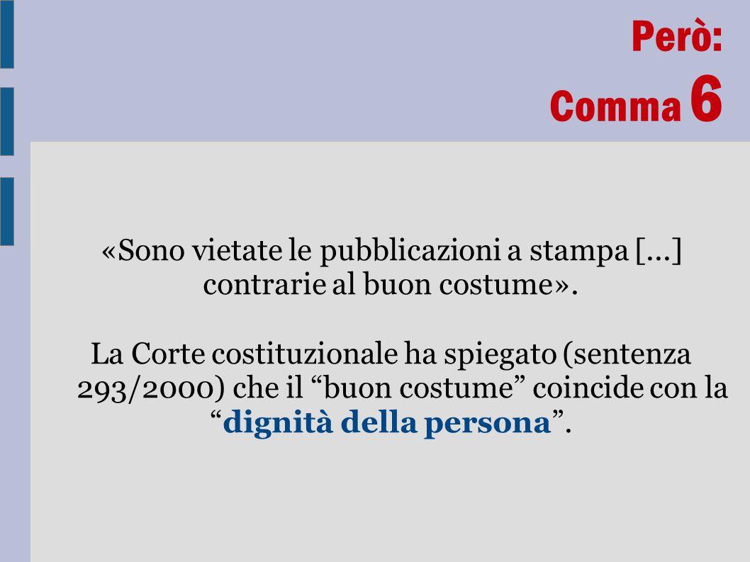 Però: Comma 6 «Sono vietate le pubblicazioni a stampa [...]